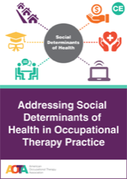 Image for Addressing Social Determinants of Health in Occupational Therapy Practice