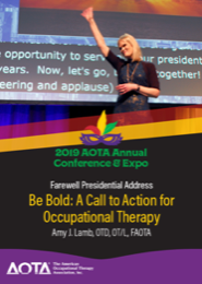 Image for 2019 Farewell Presidential Address: Be Bold: A Call to Action for Occupational Therapy